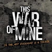 《This War of Mine(这是我的战争)》PC数字版游戏