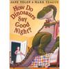 《How Do Dinosaurs Say Goodnight》(精装)