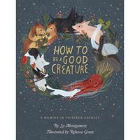 《How to Be a Good Creature: A Memoir in Thirteen Animals》(精装版)