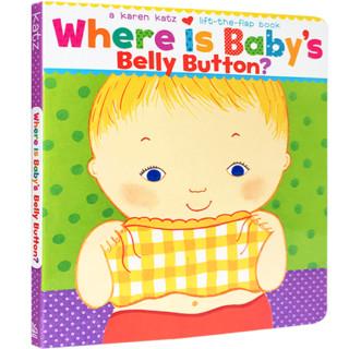 送音频】英文原版绘本Where Is Baby's Belly Button宝宝的肚脐眼在哪里Karen Katz凯伦卡茨纸板翻翻书1-4岁儿童英语启蒙系列