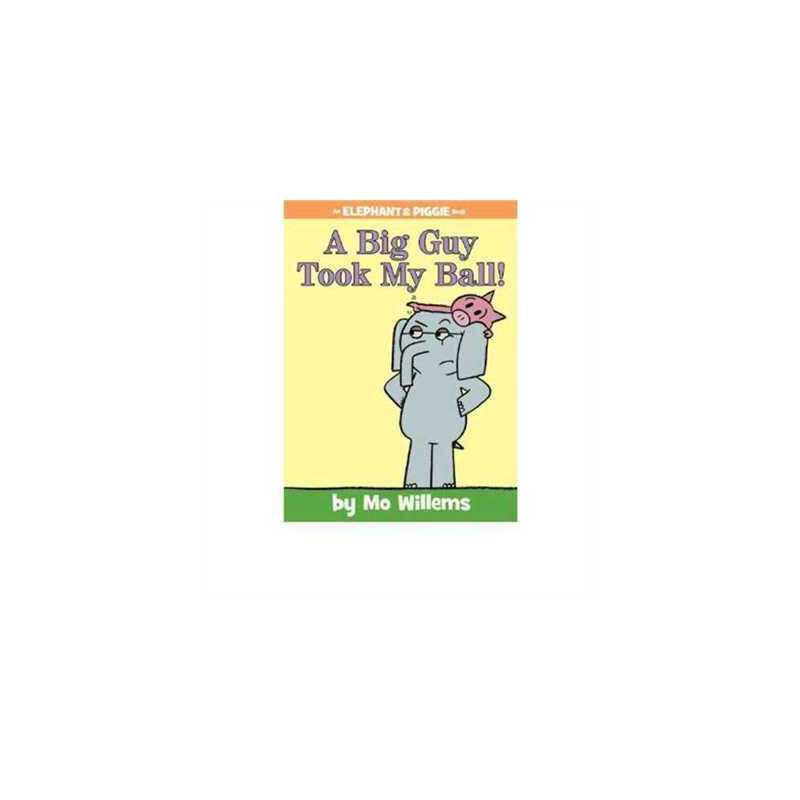 A Big Guy Took My Ball! (An Elephant and Piggie Book) 小象小猪系列 一个大家伙抢走了我的球